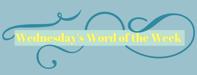 Wednesday's Word of the Week