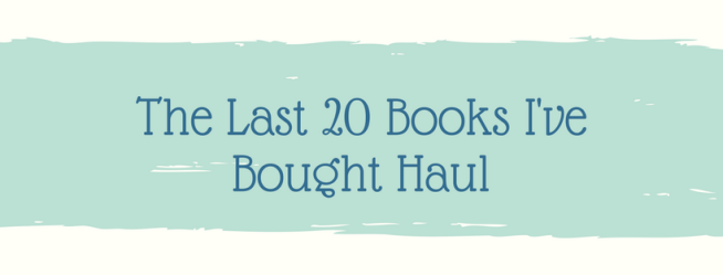 the last 20 books i've bought haul