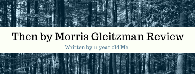 Then by Morris Gleitzman Review.png